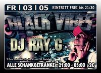 Black Vibes mit Dj Ray G@Excalibur