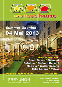 We love house Summer Opening
