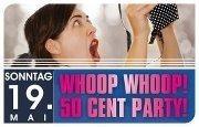 Whoop, Whoop 50 cent Party@Bollwerk