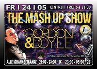 The Mash Up Show mit Gordon & Doyle@Excalibur