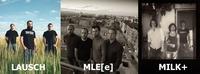 Live: Lausch / Milk+ / MLE[e]@SUB
