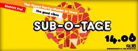 Subotage/ Good Vibes reloaded@SUB