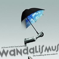 Wandalismus - Die Ausstellung der etwas wanderen Art@academy Cafe-Bar