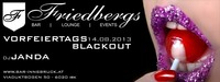 Vorfeiertags Blackout@Friedbergs