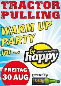 Tractor Pulling Warm Up Party@be Happy