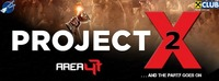 Project X 2013 | And The Party Goes On