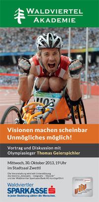 Olympiasieger Thomas Geierspichler - Visionen machen scheinbar Unmögliches möglich@Stadtsaal Zwettl