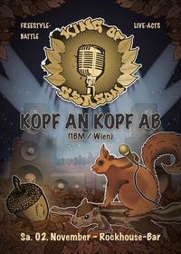 King of Season Freestylebattle + Live-Act: Kopf An Kopf Ab (1bm /Wien)@Rockhouse
