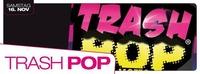 Trash Pop - Bäd Taste@Evers