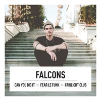 Canyoudigit x Fear le Funk x Fairlight Club w/ Falcons