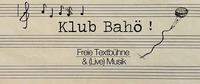 Klub Bahö 13 - Freie Textbühne & Live Musik@Café Leopold