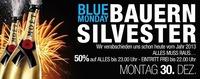 Blue Monday Bauernsilvester@Bollwerk