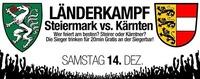 Länderkampf! Steiermark vs Kärnten@Tollhaus Neumarkt