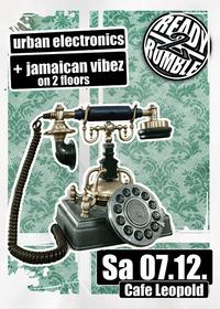 Ready2Rumble pres. Urban Electronics & Jamaican Vibez on 2 Floors@Café Leopold