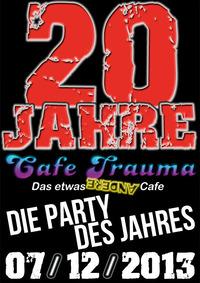 20 Jahre Trauma! Die Party des Jahres@Cafe Trauma