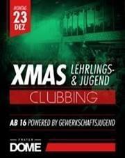 Xmas Lehrlings-  Jugendclubbing  ab 16@Praterdome