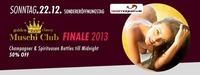 Muschiclub / Finale 2013 / das beste kommt zum Schluss