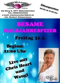Besame Halbjahresfeier Live Mit Chris Heart & Waugl