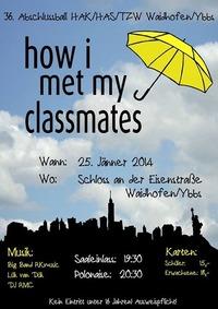 How i met my classmates - 36. Abschlussball Hakhastzw Waidhofenybbs