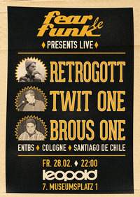 Fear le Funk presents Retrogott x Twit One x Brous One