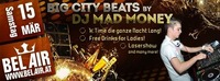 Big City Beats by DJ Mad Money@Bel Air N1