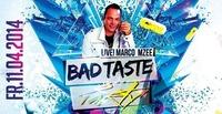 Bad Taste Party mit Live-Act: Marco Mzee