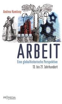 Arbeit. Eine globalhistorische Perspektive@Fachbuchhandlung des ÖGB Verlags
