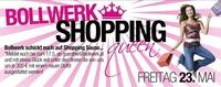 Bollwerk Shopping Queen@Bollwerk