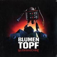 Blumentopf - Musikmaschine