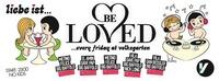 Be Loved every friday @Volksgarten Wien