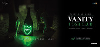 VANITY - The POSH CLUB // Girls*Champagne*Love