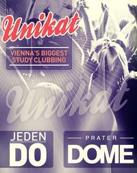 Unikat Studentenparty - Vienna's Biggest Study Clubbing@Praterdome