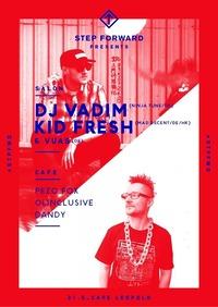 Step Forward X Dj Vadim & Kid Fresh @Café Leopold