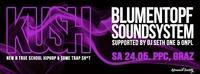 Kush Graz - w/ Blumentopf Soundsystem (D)@P.P.C.