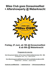 90ies Club goes Donauinselfest Aftershowparty@Weberknecht