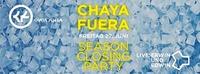Season Closing@Chaya Fuera