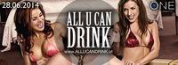 All U Can Drink - Ladies Special  /10,- Euro Die ganze Nacht