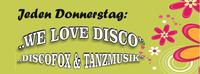 We Love Disco - jeden Donnerstag
