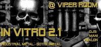 Club - In-Vitro 2.1 - Industrial Metal & Gothic Metal@Viper Room