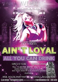 Aint Loyal - Avenue - All You Can Drink