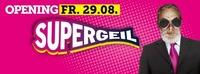 Supergeil - Opening