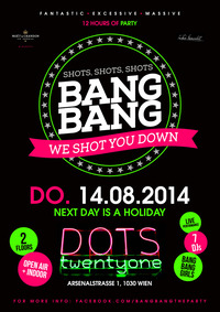 Bang Bang  -  We Shot you down // 12h of Party@Dots 21