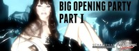 Big Opening Party - Part I
