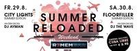 Summer Reloaded Weekend