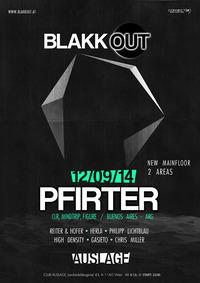 Blakkout. Opening | Pfirter | 2 Floors | New Auslage@Club Auslage