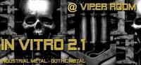 Club - In-vitro 2.1 - Industrial Metal meets Gothic Metal@Viper Room