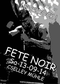 Fete Noir - New Event@Cselley Mühle