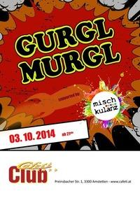 Gurgl Murgl supp. by MischKulanz