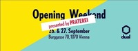 Dual Opening Weekend presented by Praterei