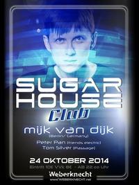 Sugar House Club w/ Mijk van Dijk (DE)@Weberknecht